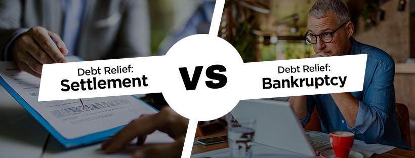 Debt Relief: Settlement vs. Bankruptcy
